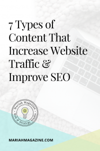 7 Types of Content That Increase Website Traffic & Improve SEO - MAriah Magazine