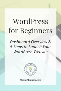 WordPress for Beginners - Dashboard Overview & 5 Steps to Launch Your WordPress Website